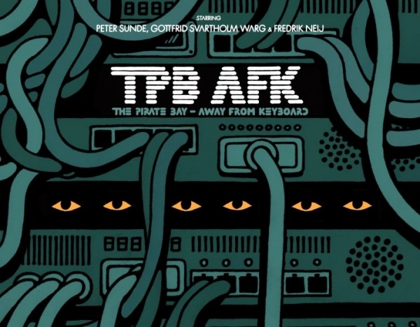 watch tpb afk pirate bay internet piracy copyright documentary
