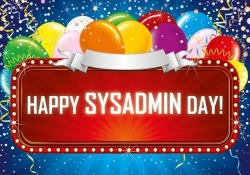 Today is SysAdmin Day, show your IT professionals some love